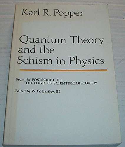 "9780044455554: Quantum Theory and the Schism in Physics: From ""Postscript to the Logic of Scientific Discovery"" (The Postscript to The logic of scientific discovery)"