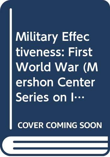 9780044455783: Military Effectiveness: The First World War v.1: The First World War Vol 1 (Mershon Center Series on International Security and Foreign Policy)