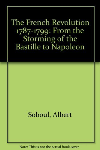 9780044456100: The French Revolution 1787-1799: From the Storming of the Bastille to Napoleon