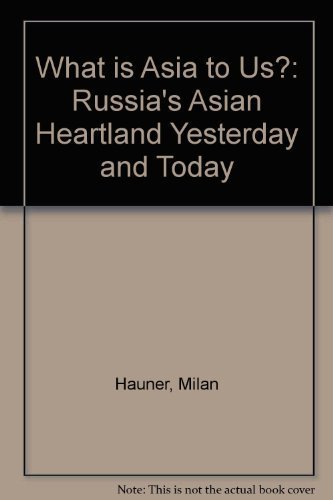9780044456230: What Is Asia to Us?: Russia's Asian Heartland Yesterday and Today