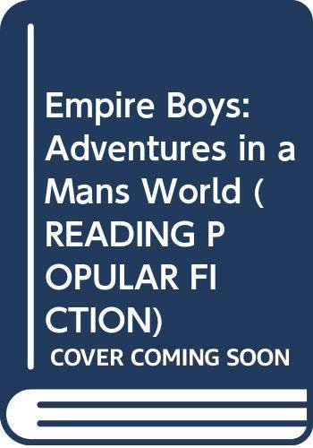 9780044456308: EMPIRE BOYS: ADVENTURES CL (Reading Popular Fiction)