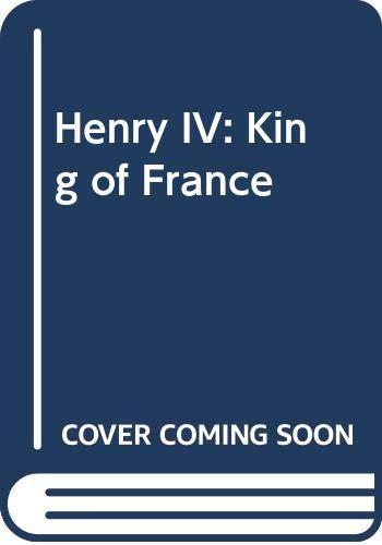 9780044456353: Henry IV: King of France