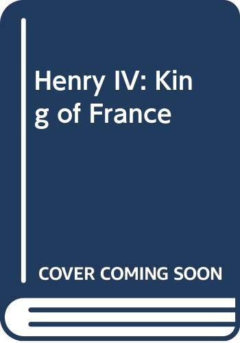 9780044456353: Henry IV: King of France