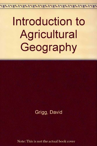 9780044456407: Introduction to Agricultural Geography