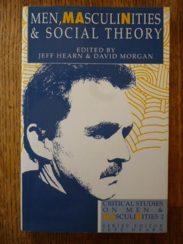 9780044456575: Men, Masculinities and Social Theory (Critical studies on men & masculinities)