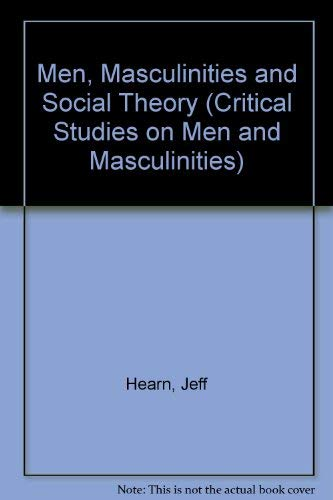 9780044456582: Men, Masculinities and Social Theory (Critical studies on men & masculinities)