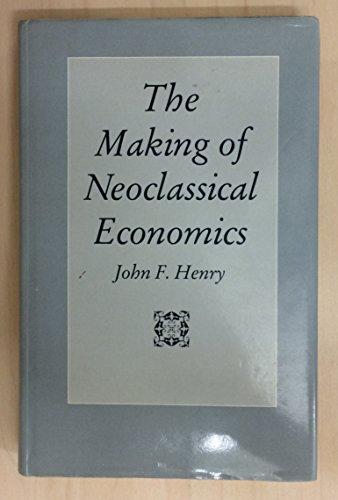 9780044456643: The Making of Neoclassical Economics