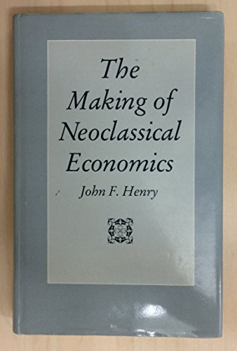 9780044456643: The Making of Neoclassical Economics