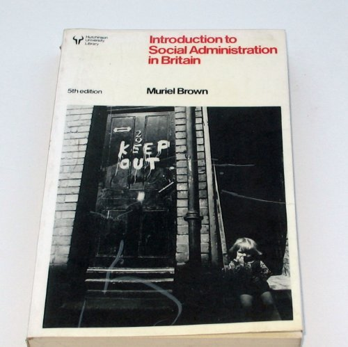 9780044456650: Introduction to Social Administration in Britain