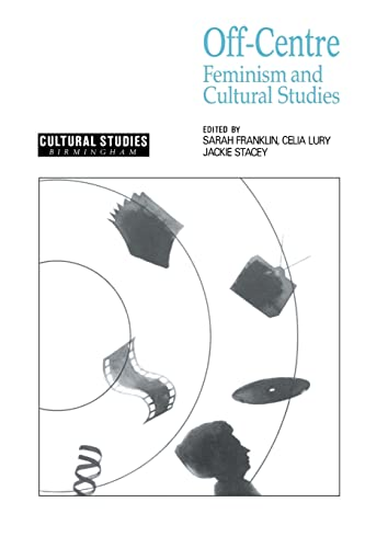 9780044456674: Off-Centre: Feminism and Cultural Studies (Cultural Studies Birmingham)