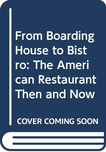 9780044456803: From Boarding House to Bistro: The American Restaurant Then and Now