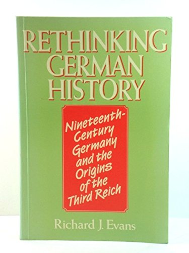 9780044457206: Rethinking German History; Nineteenth Century Germany and the Origins of the Thrid Reich