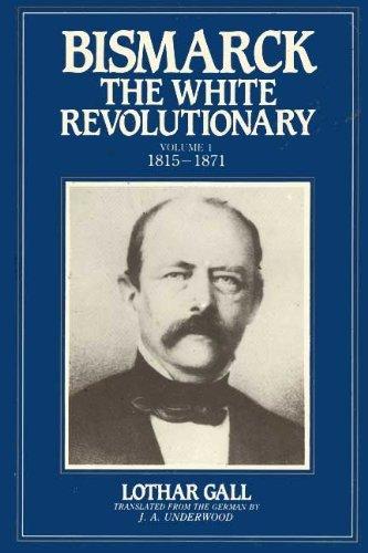 9780044457787: Bismarck: 1815-71 v.1: The White Revolutionary: 1815-71 Vol 1