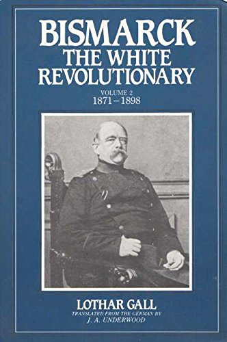 9780044457794: Bismarck: 1871-98 v.2: The White Revolutionary: 1871-98 Vol 2