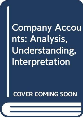 9780044457831: Company Accounts: Analysis, Understanding, Interpretation