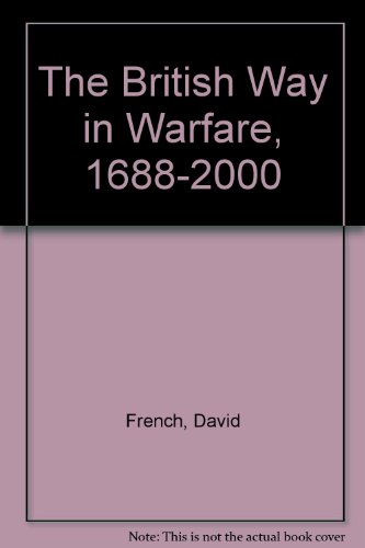 9780044457893: The British Way in Warfare, 1688-2000