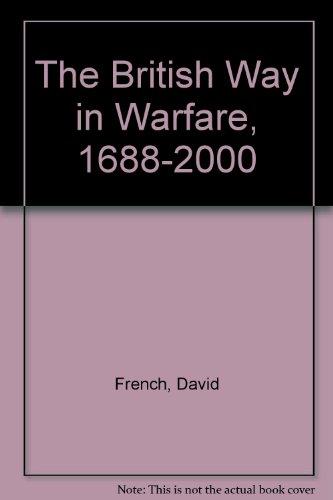 9780044457893: The British Way in Warfare, 1688-2000