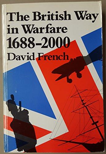 9780044457916: The British Way in Warfare, 1688-2000