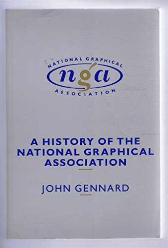 9780044458111: A History of the National Graphical Association