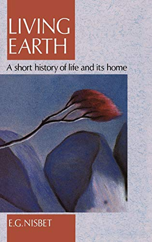 9780044458555: Living Earth: A Short History of Life and its Home
