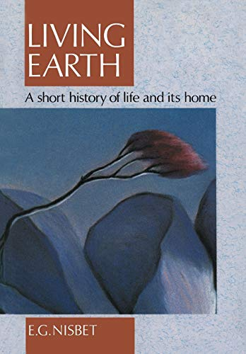 9780044458562: Living Earth: A Short History of Life and Its Home