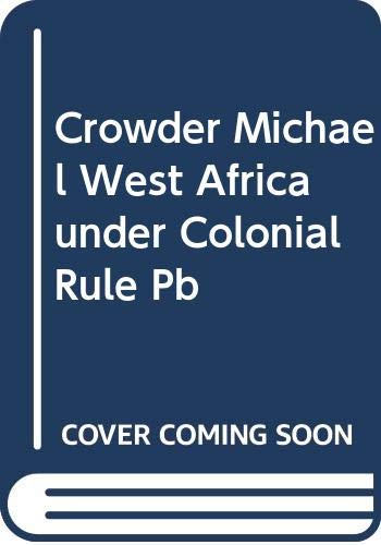 9780044458678: Crowder Michael West Africa Under Colonial Rule Pb