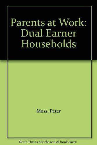 9780044458982: Parents at Work: Dual Earner Households