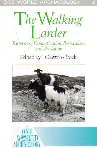9780044459002: The Walking Larder: Patterns of Domestication, Pastoralism, and Predation (One World Archaeology)