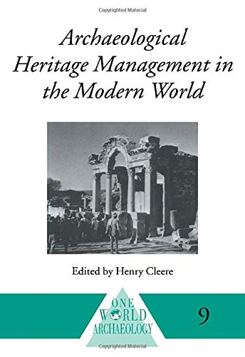 9780044459149: Archaeological Heritage Management in the Modern World (One World Archaeology)