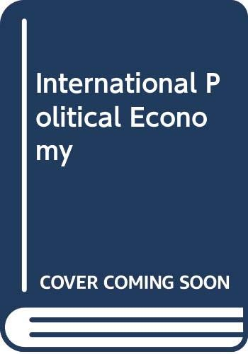 9780044459507: International Political Economy: Perspectives on Global Power and Wealth