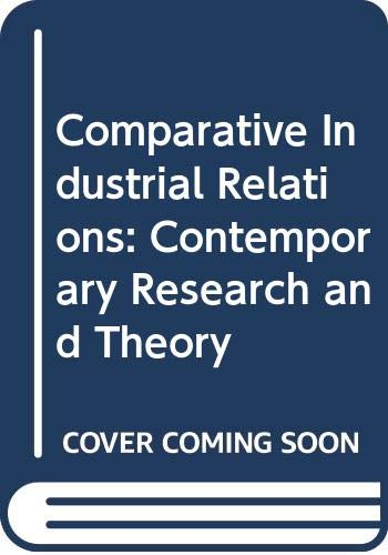 9780044459675: Comparative Industrial Relations: Contemporary Research and Theory