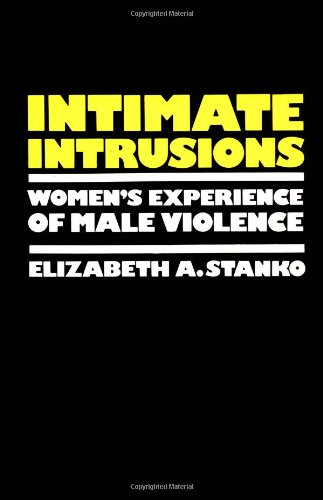 9780044459736: Intimate Intrusions: Women's Experience of Male Violence
