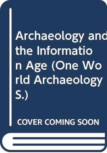 9780044459941: Archaeology and the Information Age (One World Archaeology)