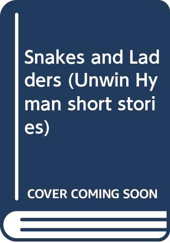 9780044480044: Snakes and Ladders: Short Stories (Unwin Hyman short stories)