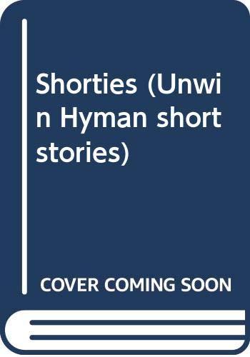 9780044480419: Shorties (Unwin Hyman short stories)