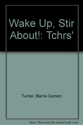 9780044480426: Wake Up, Stir About!: Tchrs'