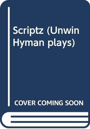 9780044481249: Scriptz (Unwin Hyman plays)