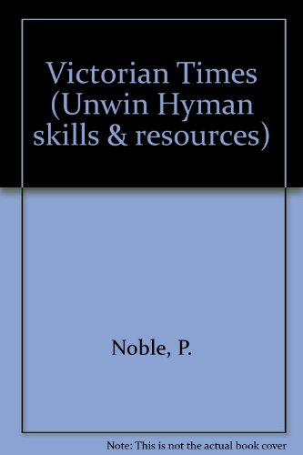 9780044481263: Victorian Times (Unwin Hyman skills & resources)