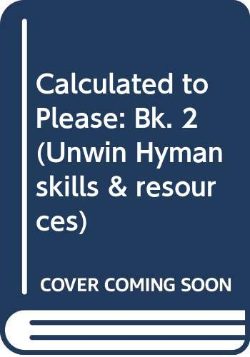 9780044481423: Calculated to Please: Bk. 2 (Unwin Hyman skills & resources)
