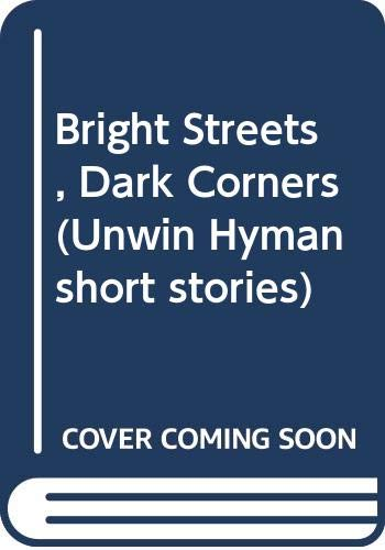 9780044481737: Bright Streets, Dark Corners (Unwin Hyman short stories)