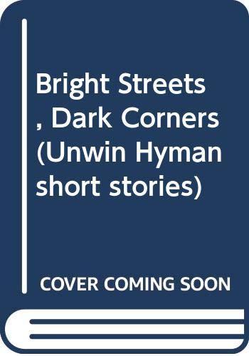 9780044481737: Bright Streets, Dark Corners (Unwin Hyman short stories)