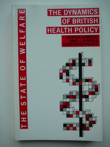 9780044547167: The Dynamics of British Health Policy