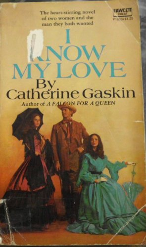 I Know My Love (0044902816) by Catherine Gaskin