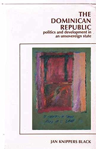 9780044970002: The Dominican Republic: Politics and Development in an Unsovereign State