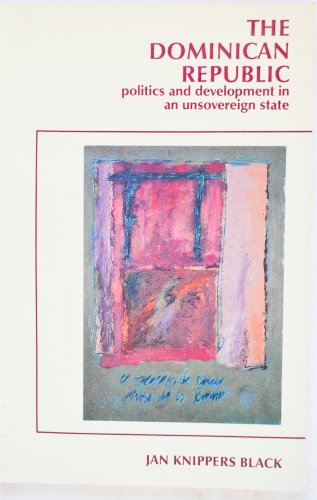9780044970019: The Dominican Republic: Politics and Development in an Unsovereign State