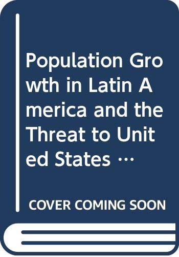 9780044970026: Population Growth in Latin America and the Threat to United States National Security
