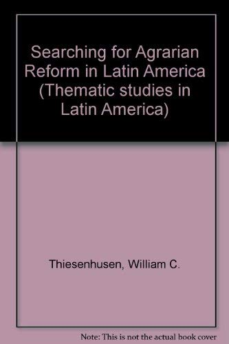 9780044970170: Searching for Agrarian Reform in Latin America (Thematic studies in Latin America)