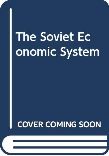 9780044970255: SOVIET ECONOMIC SYSTEM 3E PB