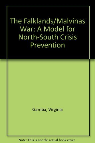 9780044970262: The Falklands/Malvinas War: A Model for North-South Crisis Prevention