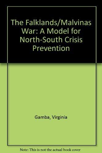 9780044970262: The Falklands/Malvinas War: A Model for North-South Crisis Prevention